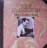 John McLaughlin – The Guitar Hero